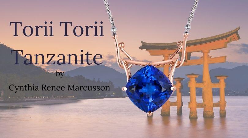 Torii Torii Tanzanite blog
